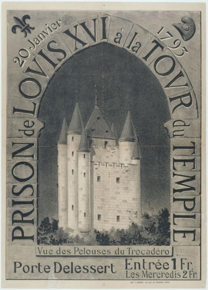 20 Janvier 1793/ PRISON de LOUIS XVI à la TOUR du TEMPLE/ Vue des Pelouses  du Trocadéro/ Porte Delessert/ Entrée 1Fr./ Les Mercredis 2 Fr. | Paris  Musées